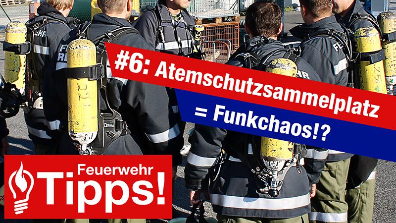 #6: Atemschutzsammelplatz = Funkchaos!?